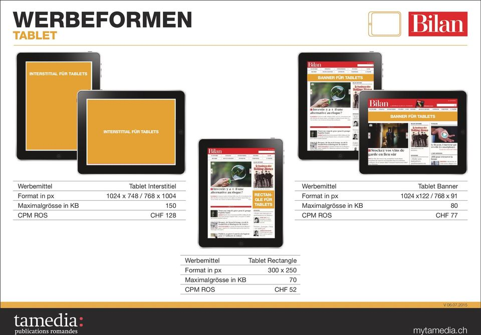 Maximalgrösse in KB 150 CPM ROS CHF 128 Rectangle für Tablets Tablet Banner Format in px 1024 x122 / 768 x 91