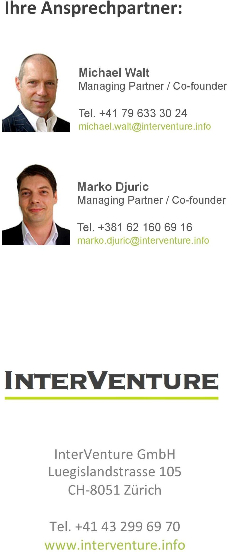 info Marko Djuric Managing Partner / Co-founder Tel.