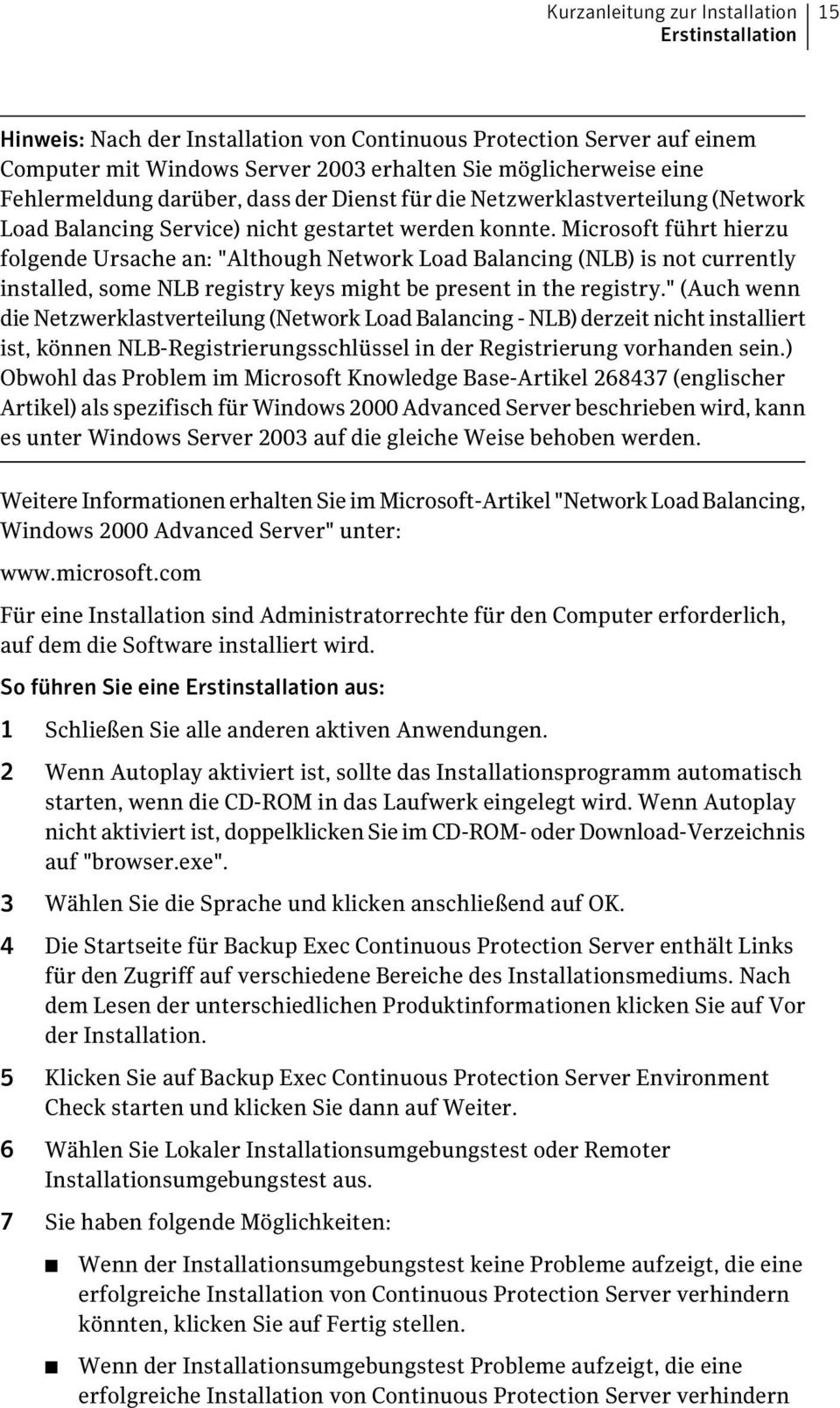 "Microsoft führt hierzu folgende Ursache an: ""Although Network Load Balancing (NLB) is not currently installed, some NLB registry keys might be present in the registry."