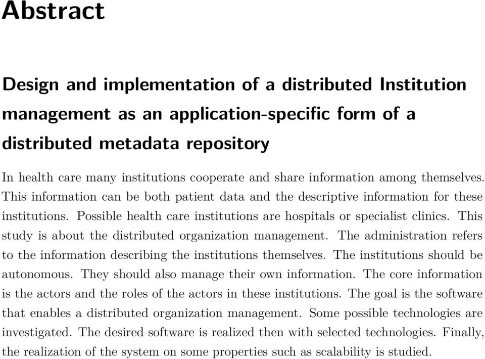 This study is about the distributed organization management. The administration refers to the information describing the institutions themselves. The institutions should be autonomous.