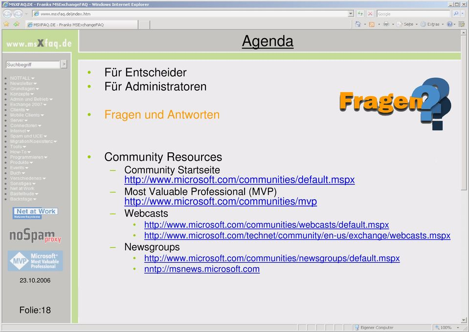 microsoft.com/communities/webcasts/default.mspx http://www.microsoft.com/technet/community/en-us/exchange/webcasts.