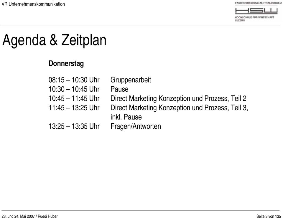 13:25 Uhr Direct Marketing Konzeption und Prozess, Teil 3, inkl.
