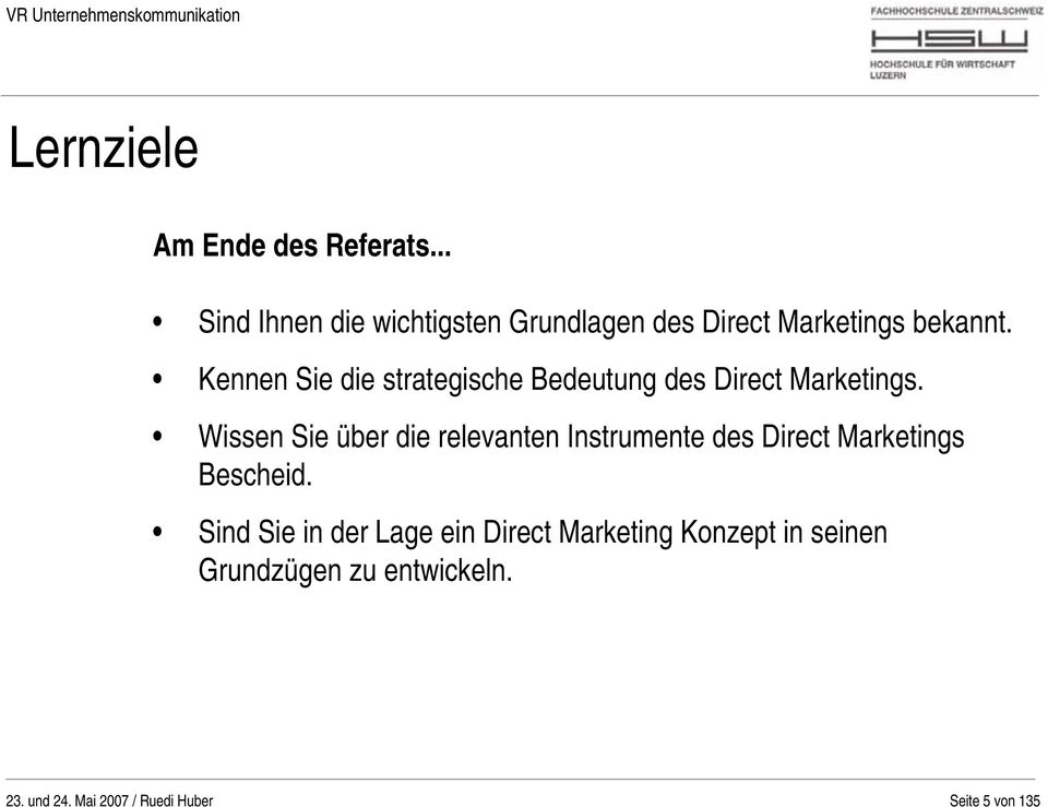 Kennen Sie die strategische Bedeutung des Direct Marketings.