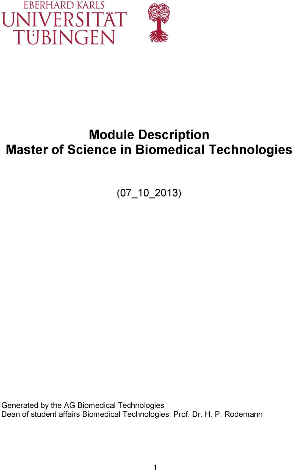 by the AG Biomedical Technologies Dean of
