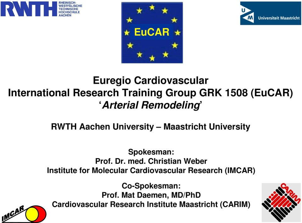 med. Christian Weber Institute for Molecular Cardiovascular Research (IMCAR)