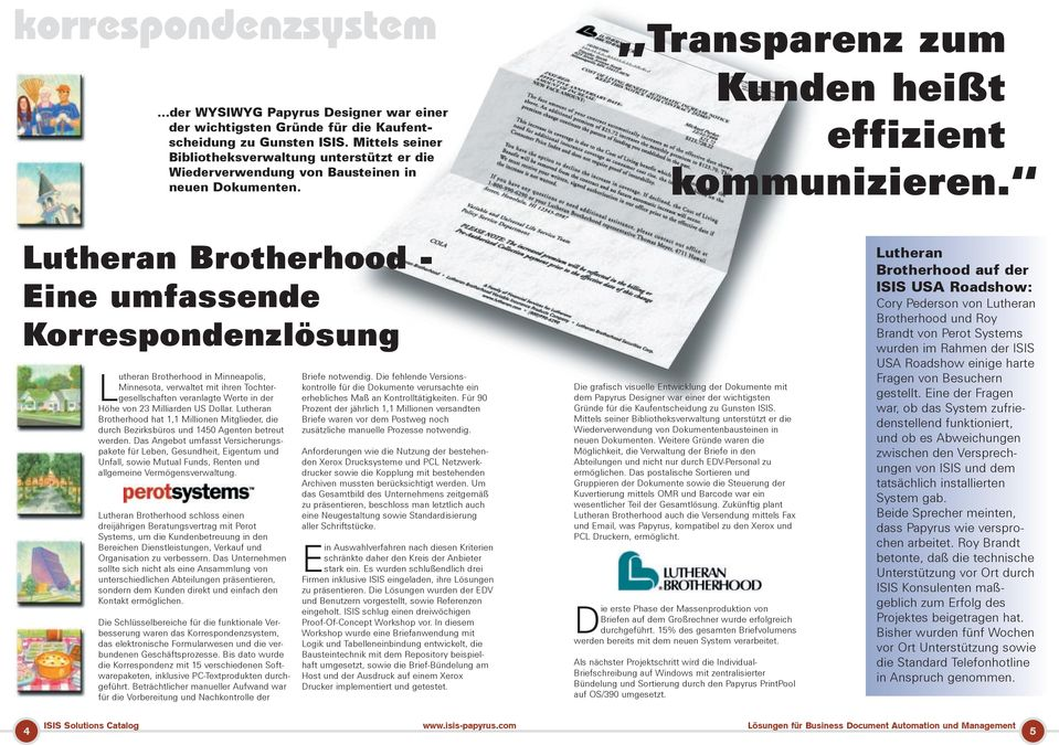 Lutheran Brotherhood - Eine umfassende Korrespondenzlösung Lutheran Brotherhood in Minneapolis, Minnesota, verwaltet mit ihren Tochtergesellschaften veranlagte Werte in der Höhe von 23 Milliarden US