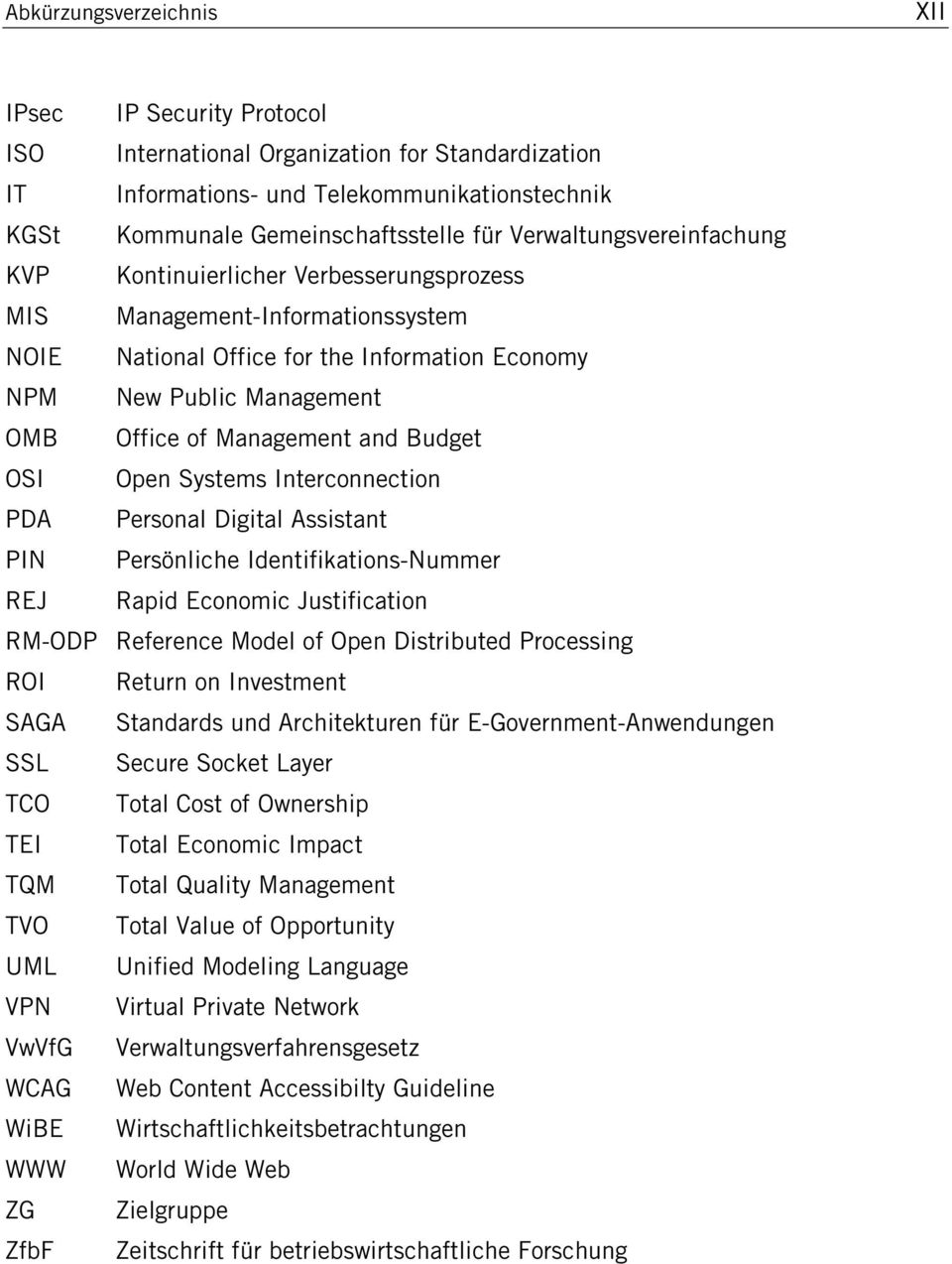Management and Budget OSI Open Systems Interconnection PDA Personal Digital Assistant PIN Persönliche Identifikations-Nummer REJ Rapid Economic Justification RM-ODP Reference Model of Open