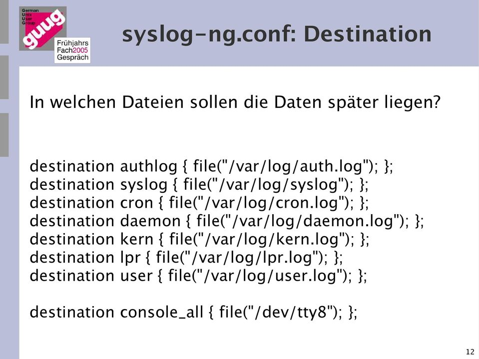 "log""); }; destination syslog { file(""/var/log/syslog""); }; destination cron { file(""/var/log/cron."
