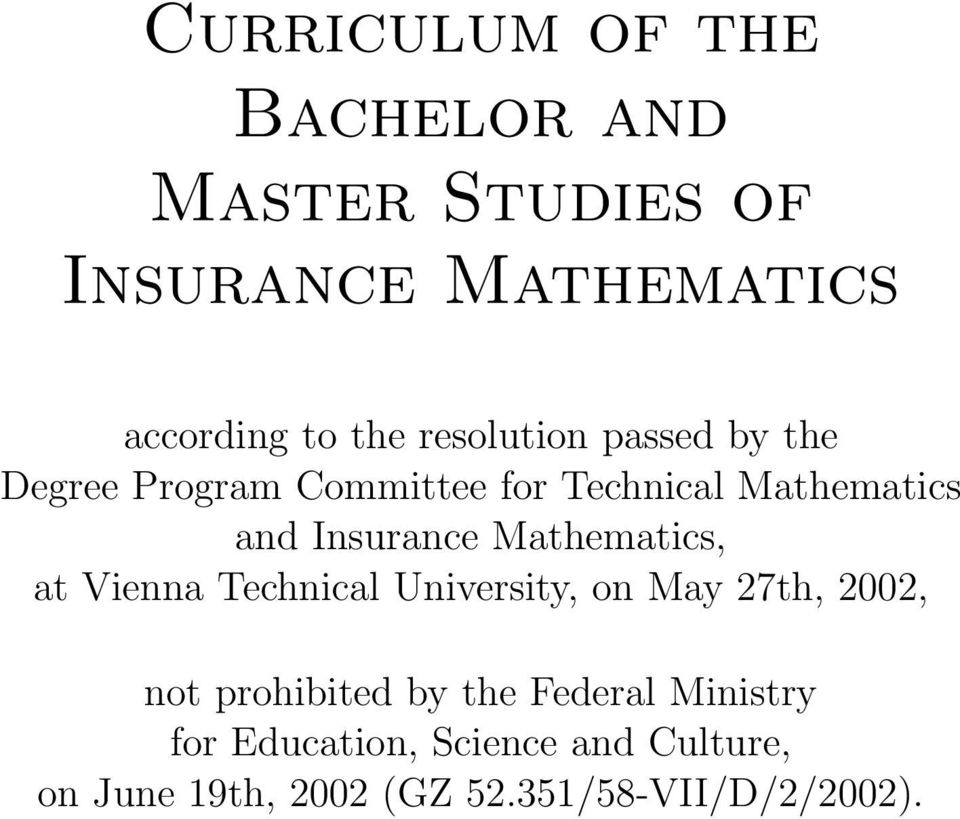 Mathematics, at Vienna Technical University, on May 27th, 2002, not prohibited by the