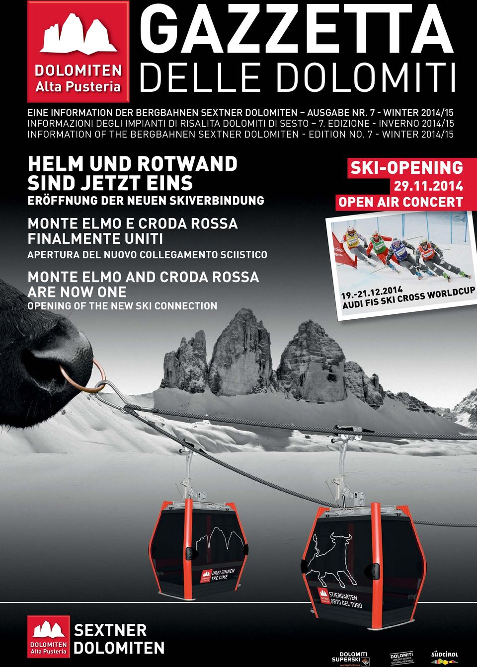 Edizione - Inverno 2014/15 Information of the Bergbahnen Sextner Dolomiten - Edition No.