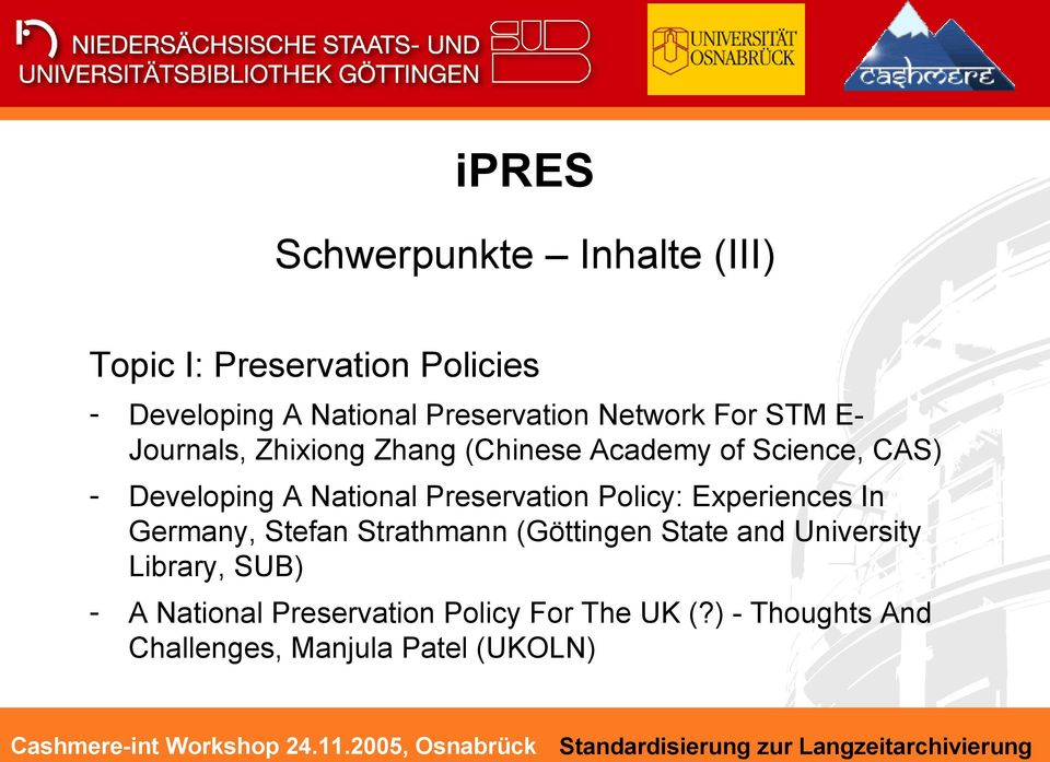Preservation Policy: Experiences In Germany, Stefan Strathmann (Göttingen State and University