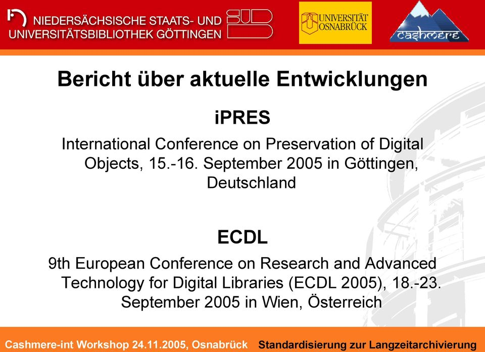 September 2005 in Göttingen, Deutschland ECDL 9th European Conference on