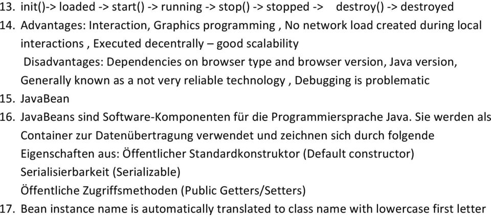 version, Java version, Generally known as a not very reliable technology, Debugging is problematic 15. JavaBean 16. JavaBeans sind Software- Komponenten für die Programmiersprache Java.
