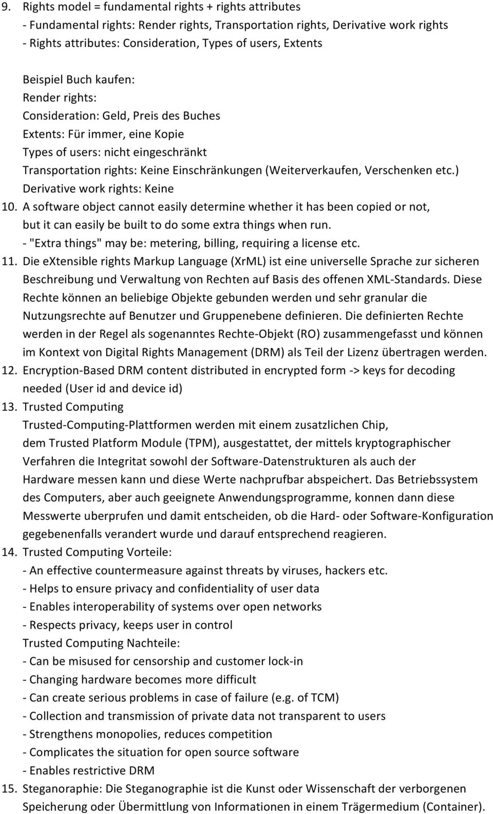(Weiterverkaufen, Verschenken etc.) Derivative work rights: Keine 10.