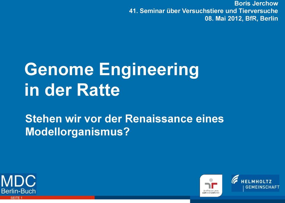 08. Mai 2012, BfR, Berlin Genome Engineering