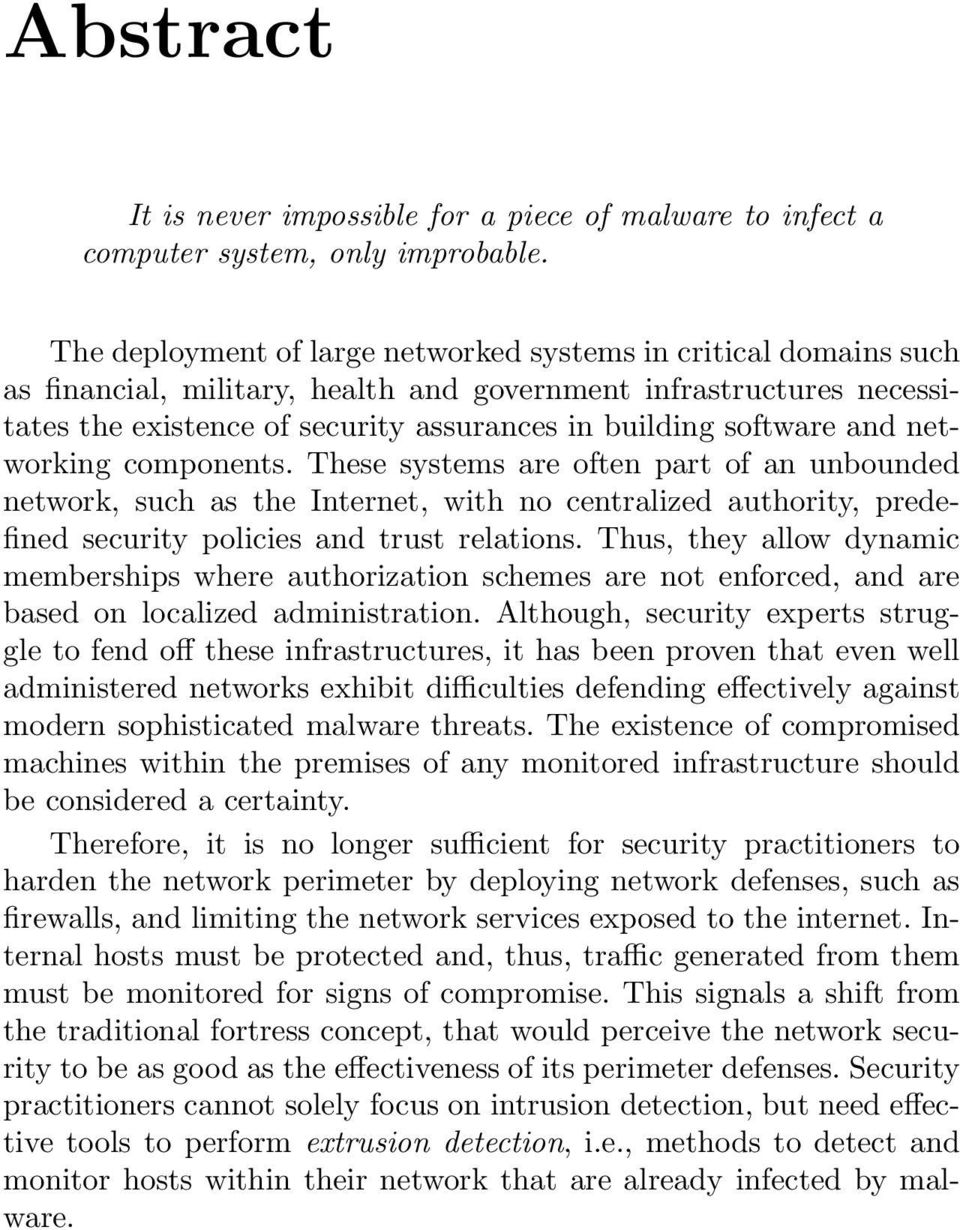 and networking components. These systems are often part of an unbounded network, such as the Internet, with no centralized authority, predefined security policies and trust relations.