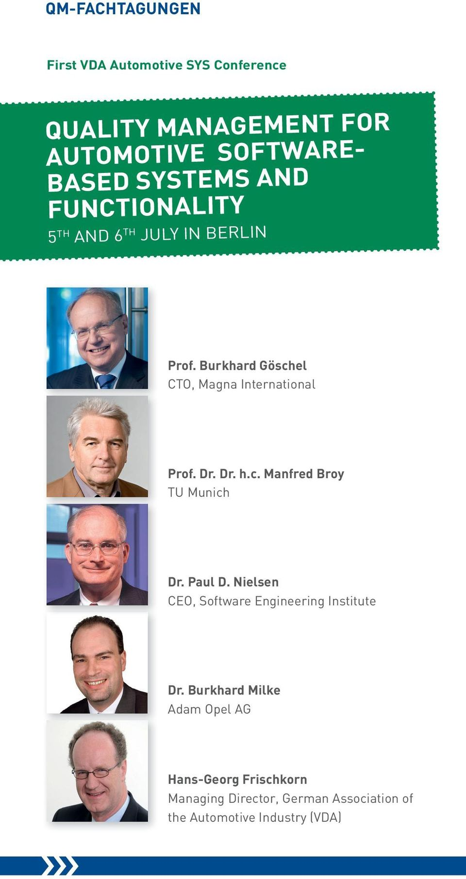 burkhard göschel Cto, magna international Prof. dr. dr. h.c. Manfred broy tu munich dr. Paul d.