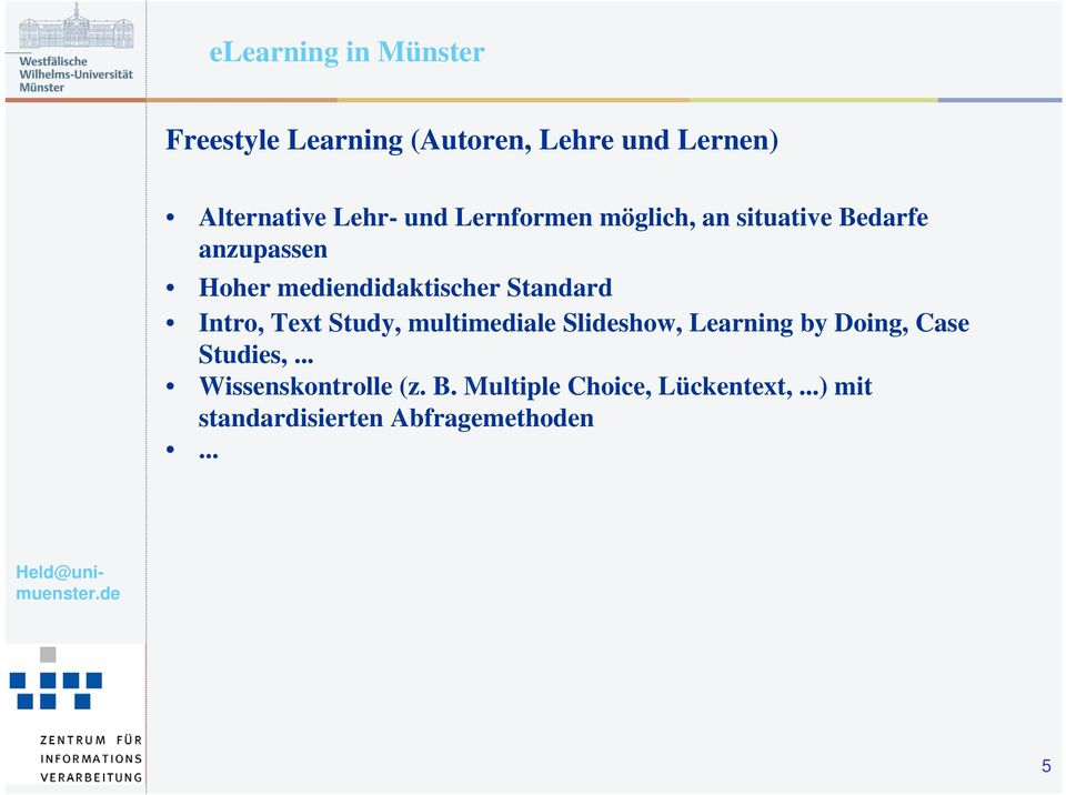 Text Study, multimediale Slideshow, Learning by Doing, Case Studies,.