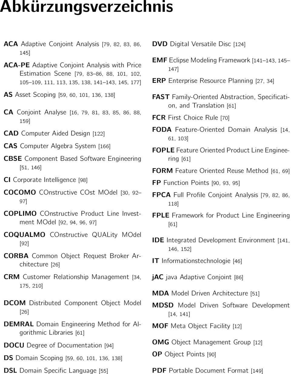 Software Engineering [51, 146] CI Corporate Intelligence [98] COCOMO COnstructive COst MOdel [30, 92 97] COPLIMO COnstructive Product Line Investment MOdel [92, 94, 96, 97] COQUALMO COnstructive