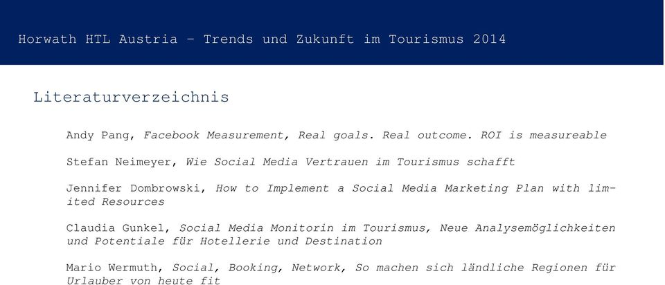 Implement a Social Media Marketing Plan with limited Resources Claudia Gunkel, Social Media Monitorin im Tourismus, Neue