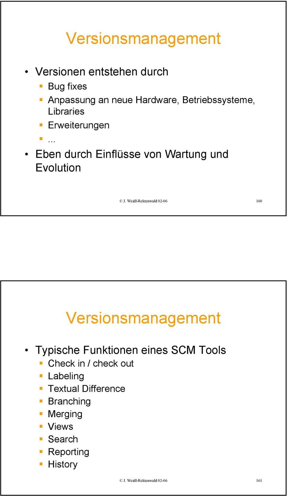 Weidl-Rektenwald 02-06 160 Versionsmanagement Typische Funktionen eines SCM Tools Check in /