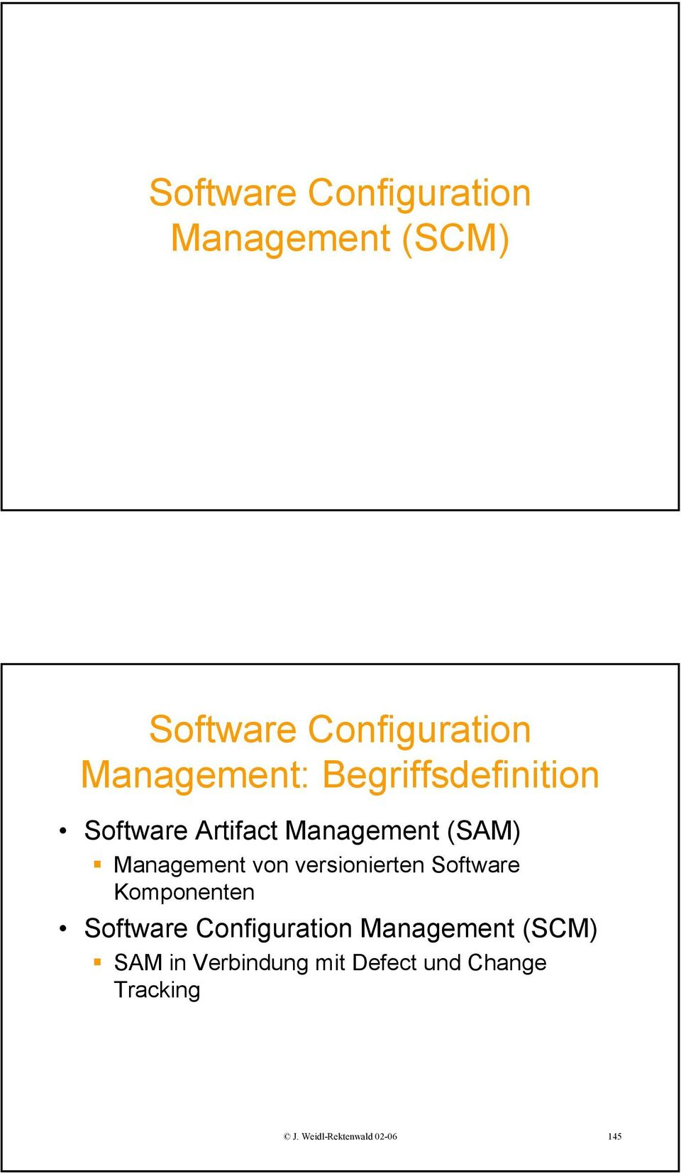 versionierten Software Komponenten Software Configuration Management (SCM)
