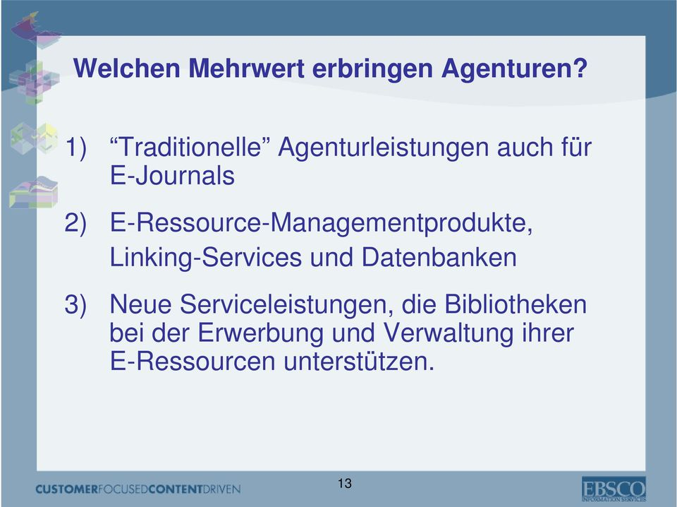 E-Ressource-Managementprodukte, Linking-Services und Datenbanken 3)