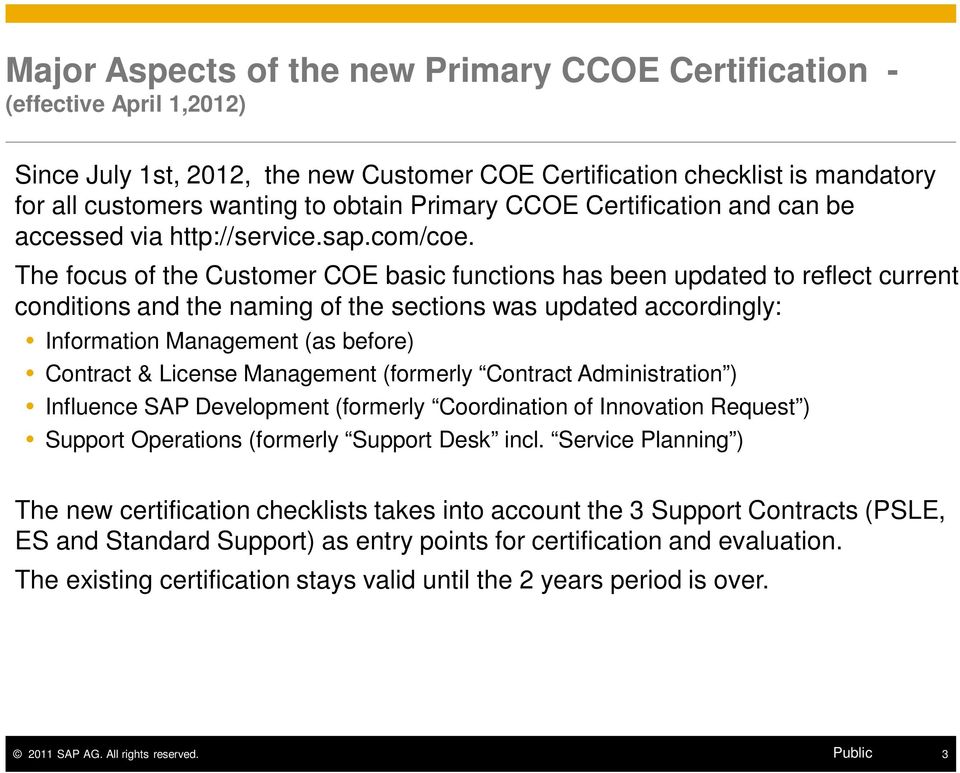 The focus of the Customer COE basic functions has been updated to reflect current conditions and the naming of the sections was updated accordingly: Information Management (as before) Contract &
