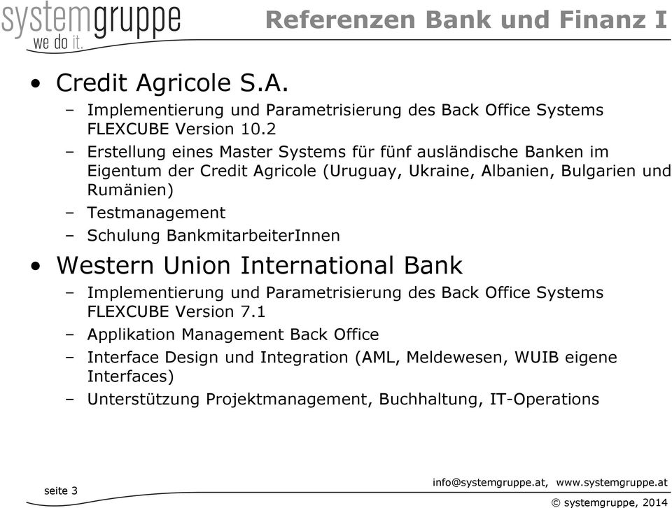 Testmanagement Schulung BankmitarbeiterInnen Western Union International Bank Implementierung und Parametrisierung des Back Office Systems FLEXCUBE