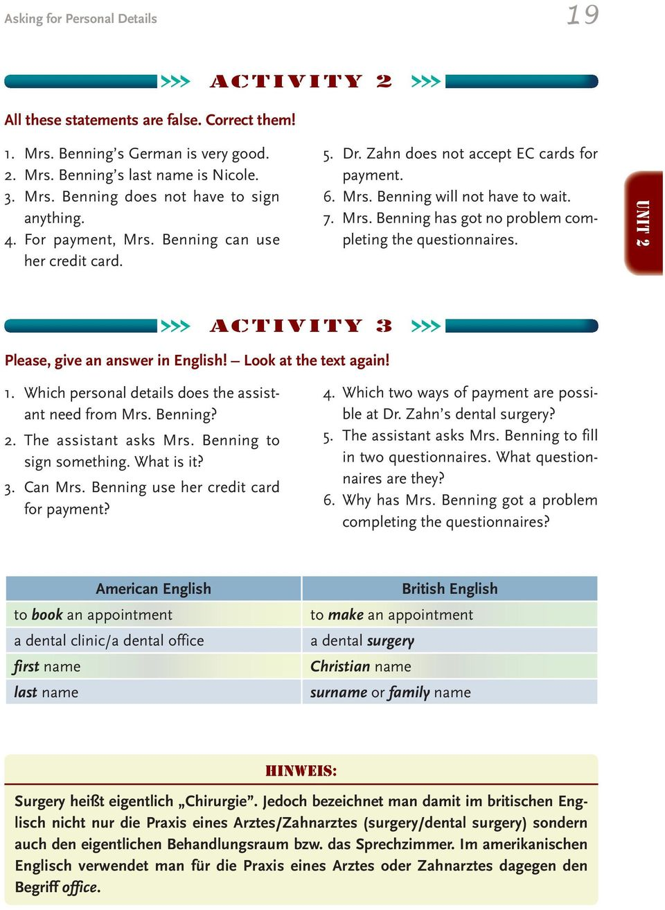 Unit 2 activity 3 Please, give an answer in English! Look at the text again! 1. Which personal details does the assistant need from? 2. The assistant asks to sign something. What is it? 3. Can use her credit card for payment?