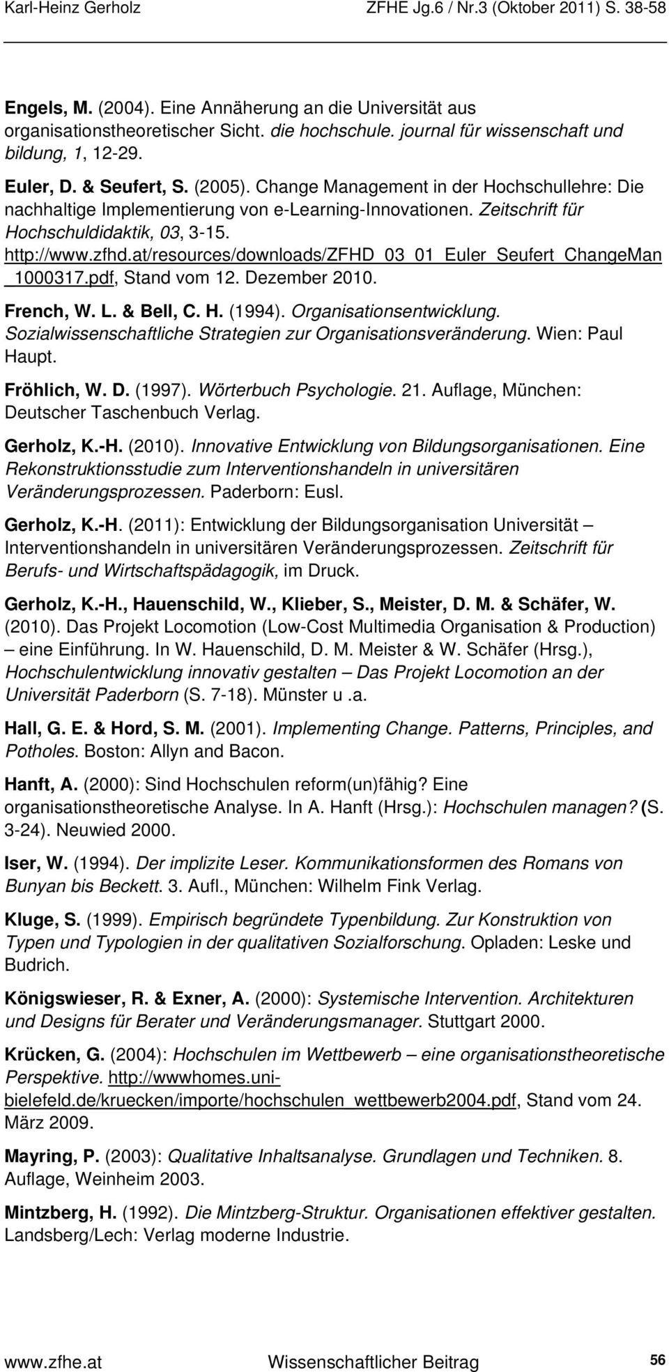 at/resources/downloads/zfhd_03_01_euler_seufert_changeman _1000317.pdf, Stand vom 12. Dezember 2010. French, W. L. & Bell, C. H. (1994). Organisationsentwicklung.