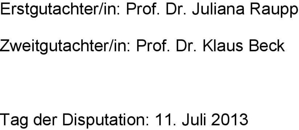 Zweitgutachter/in: Prof. Dr.