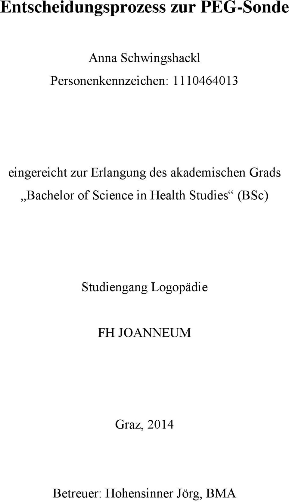 akademischen Grads Bachelor of Science in Health Studies (BSc)