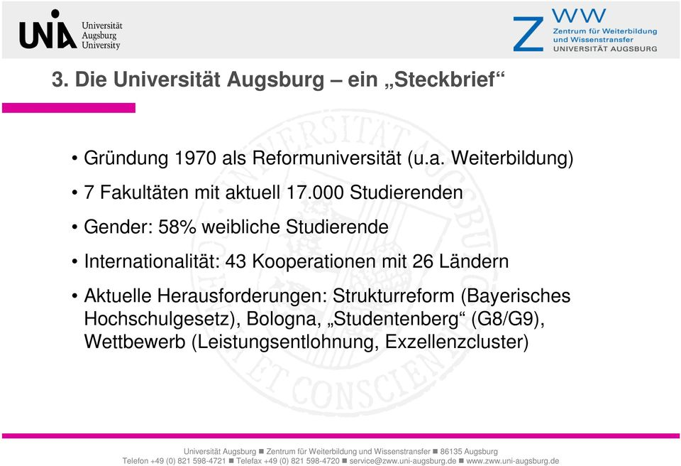 000 Studierenden Gender: 58% weibliche Studierende Internationalität: 43 Kooperationen mit 26