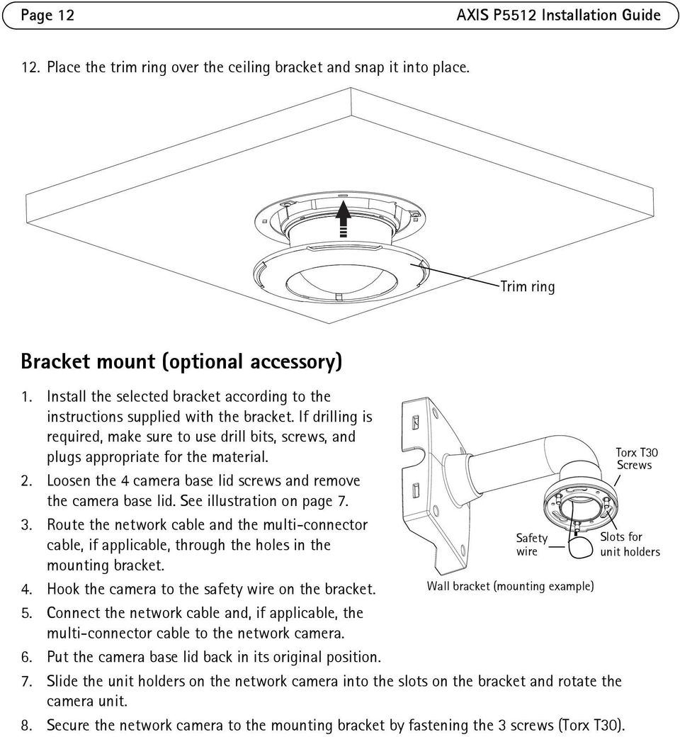 Loosen the 4 camera base lid screws and remove the camera base lid. See illustration on page 7. 3.
