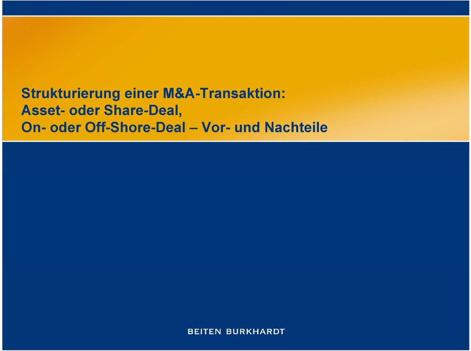 oder Share-Deal, On- oder
