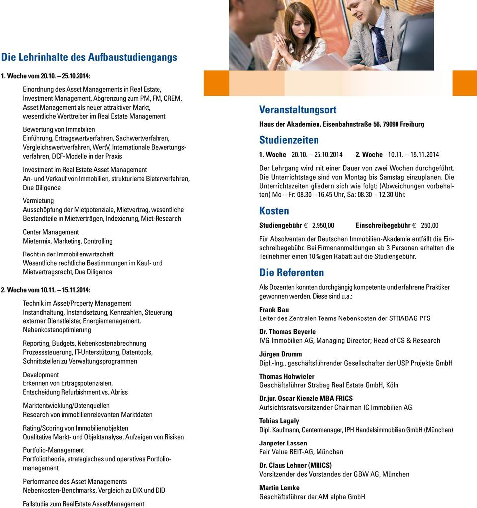 2014: Einordnung des Asset Managements in Real Estate, Investment Management, Abgrenzung zum PM, FM, CREM, Asset Management als neuer attraktiver Markt, wesentliche Werttreiber im Real Estate
