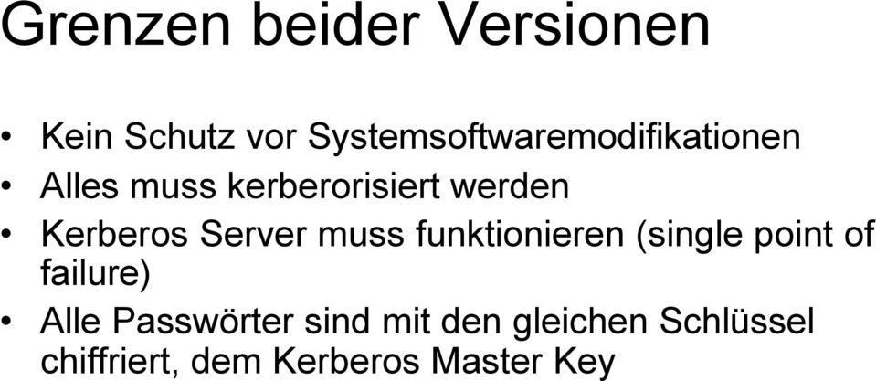 werden Kerberos muss funktionieren (single point of