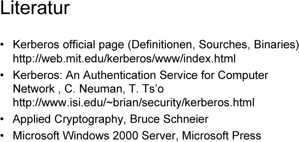 html Kerberos: An Authentication Service for Computer Network, C. Neuman, T.