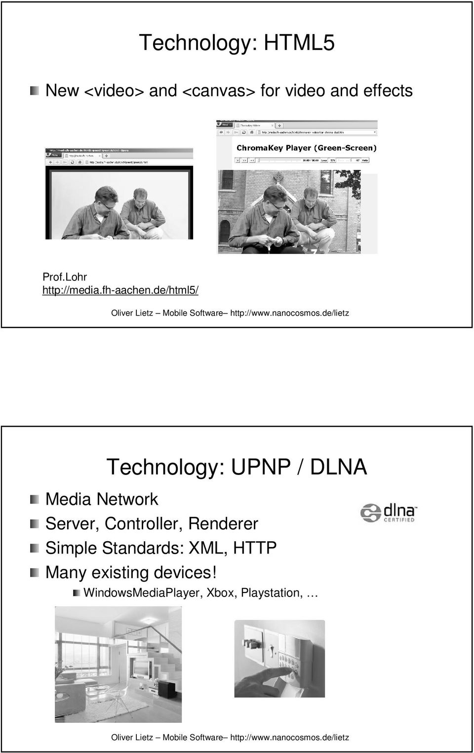 de/html5/ Technology: UPNP / DLNA Media Network Server, Controller,