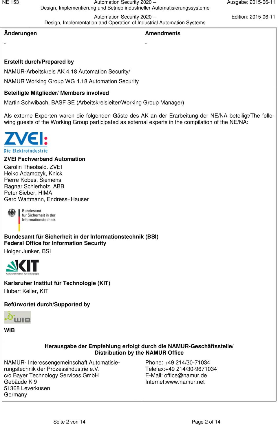 Erarbeitung der NE/NA beteiligt/the following guests of the Working Group participated as external experts in the compilation of the NE/NA: ZVEI Fachverband Automation Carolin Theobald.