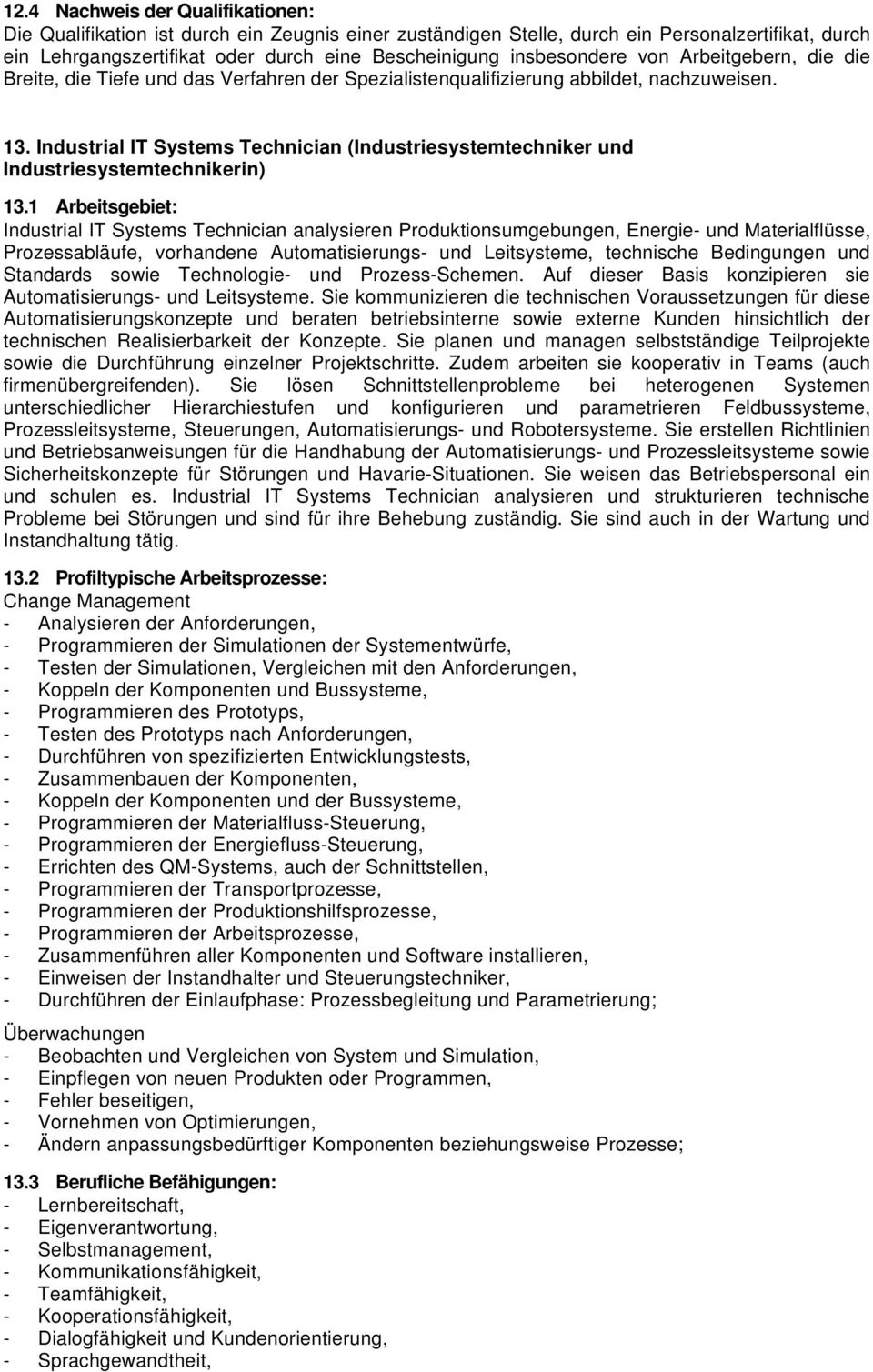 Industrial IT Systems Technician (Industriesystemtechniker und Industriesystemtechnikerin) 13.