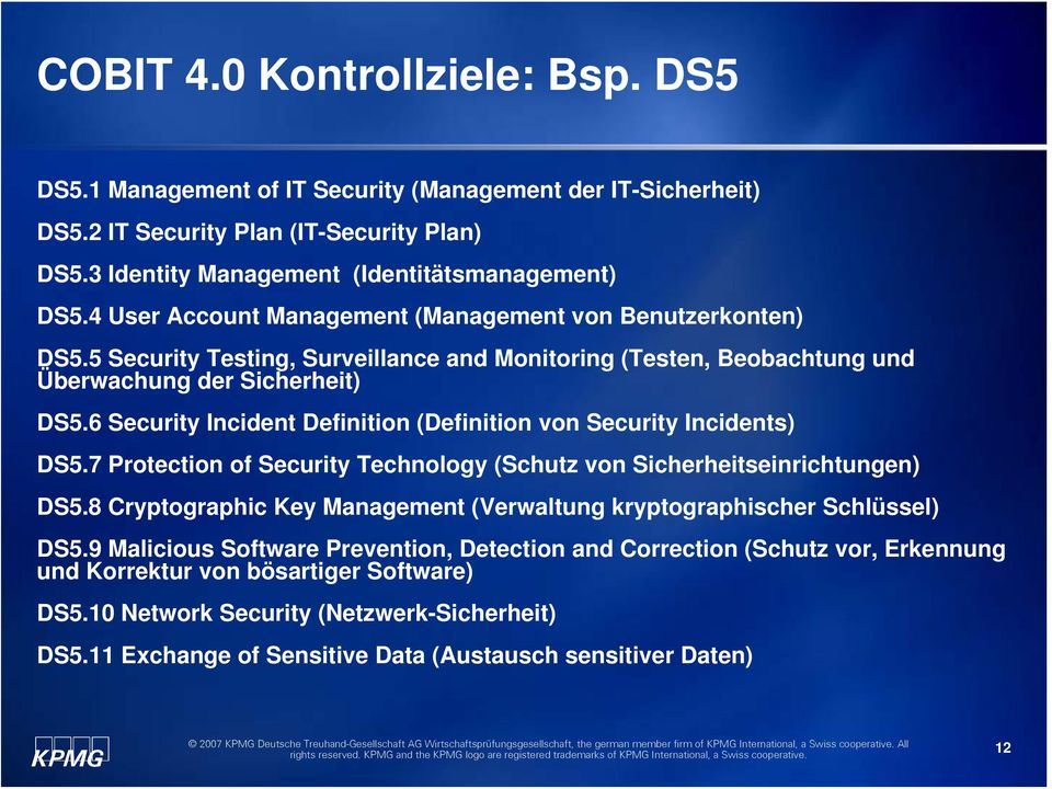 6 Security Incident Definition (Definition von Security Incidents) DS5.7 Protection of Security Technology (Schutz von Sicherheitseinrichtungen) DS5.