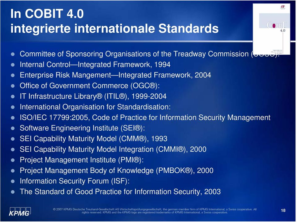 Integrated Framework, 2004 Office of Government Commerce (OGC ): IT Infrastructure Library (ITIL ), 1999-2004 International Organisation for Standardisation: ISO/IEC 17799:2005, Code of