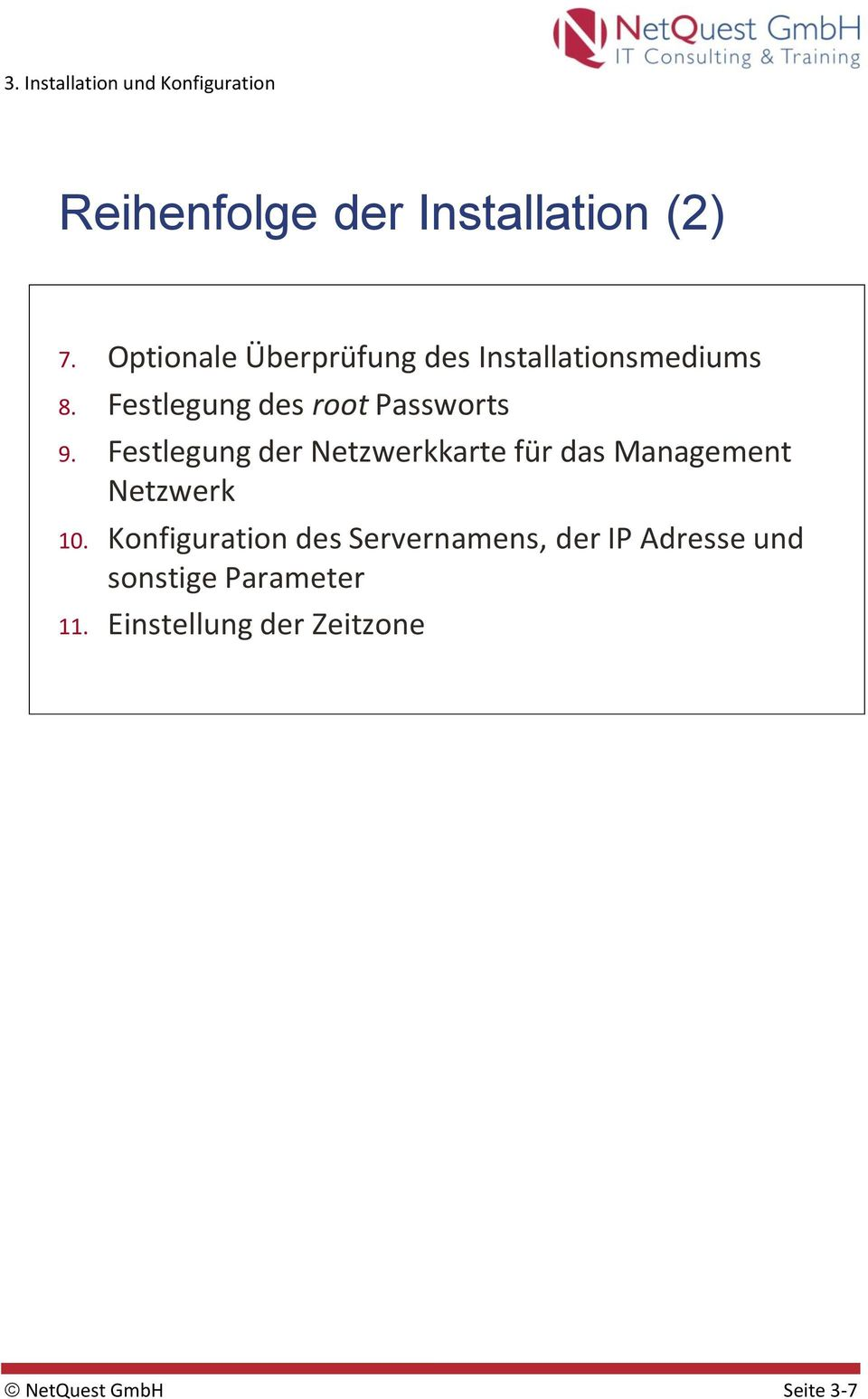 Festlegung des root Passworts 9.