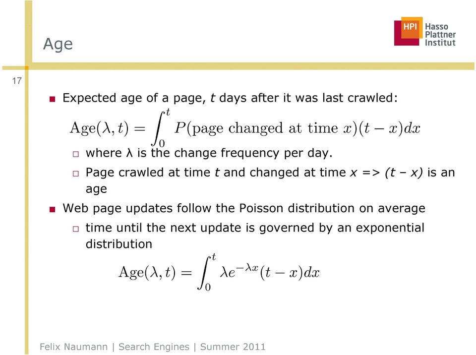 Page crawled at time t and changed at time x => (t x) is an age Web page