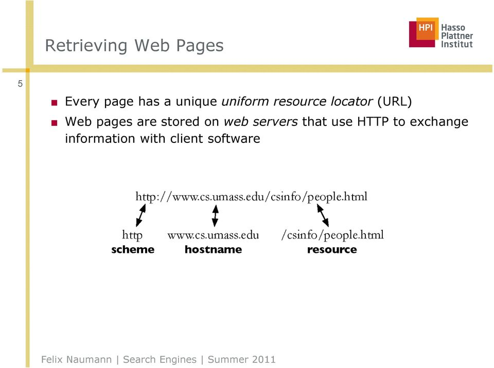 pages are stored on web servers that use