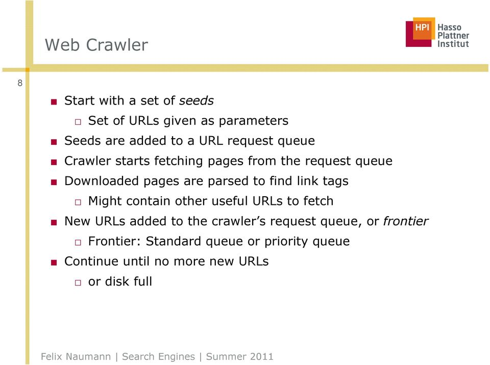 find link tags Might contain other useful URLs to fetch New URLs added to the crawler s request