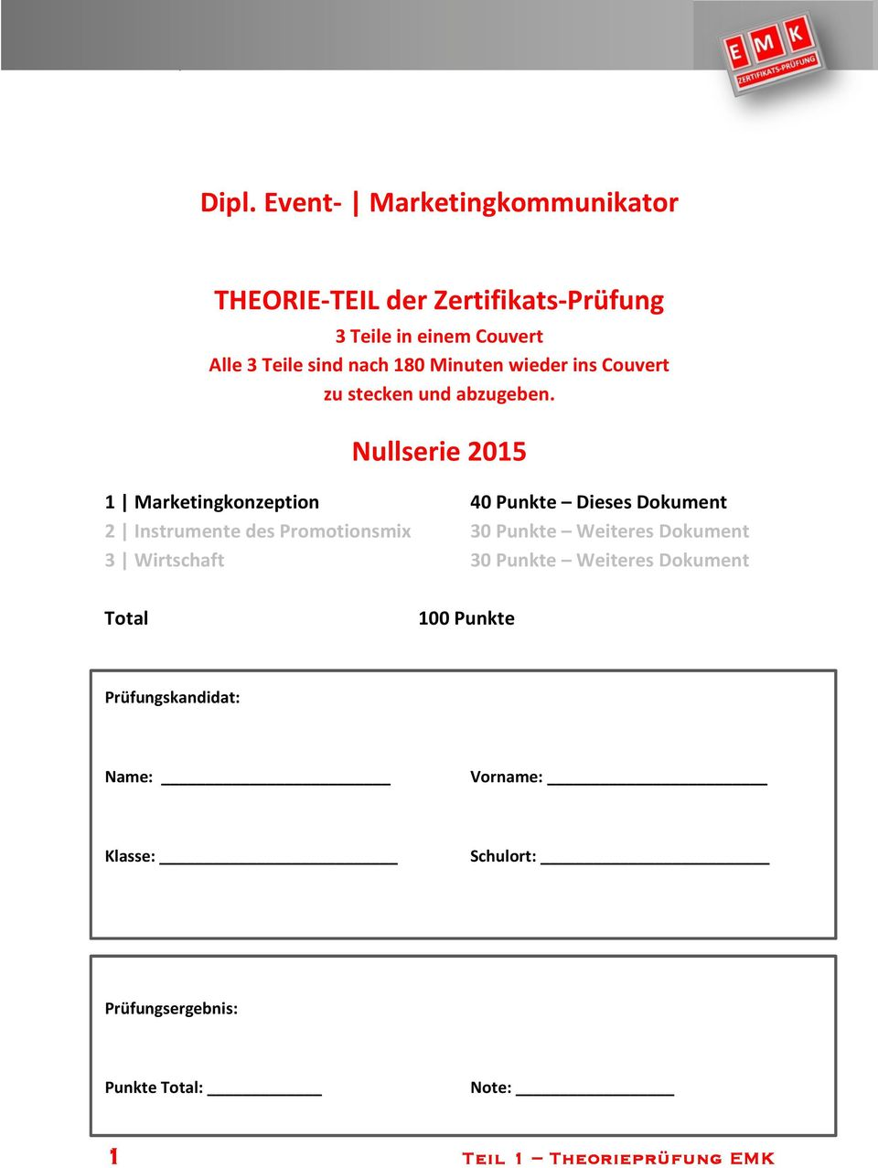 Nullserie 205 Marketingkonzeption 40 Punkte Dieses Dokument 2 Instrumente des Promotionsmix 30 Punkte Weiteres