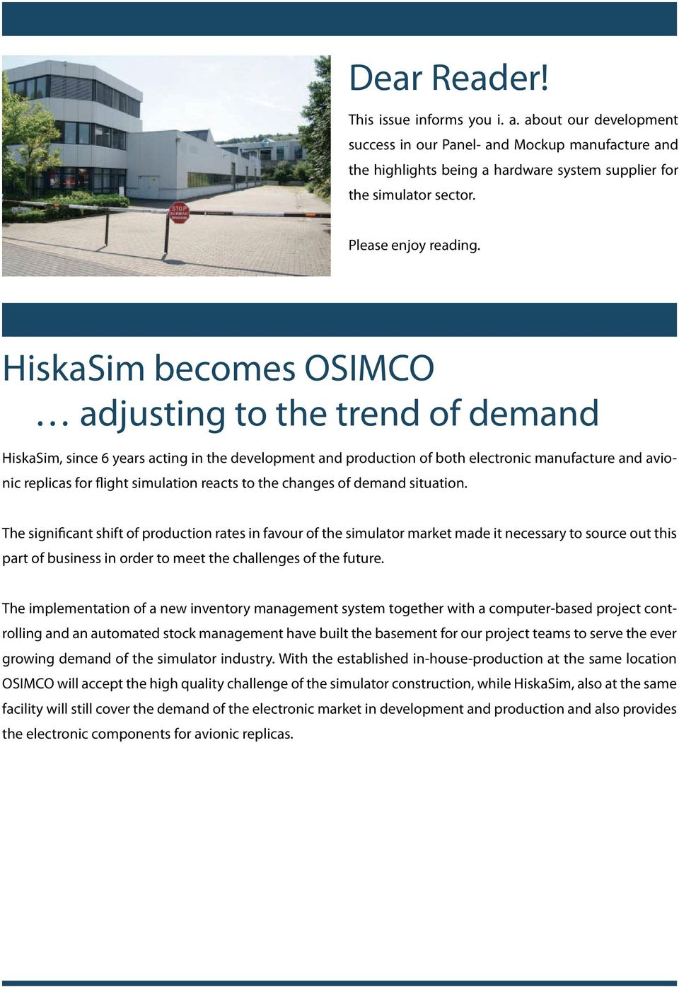 HiskaSim becomes OSIMCO adjusting to the trend of demand HiskaSim, since 6 years acting in the development and production of both electronic manufacture and avionic replicas for flight simulation
